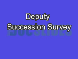 Deputy Succession Survey