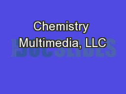 Chemistry Multimedia, LLC PowerPoint PPT Presentation