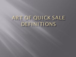 Art of quick sale definitions