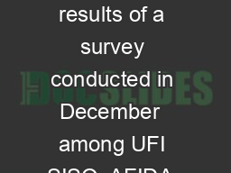 Global Exhibition Barometer  th edition January  A UFI report based on the results of a survey conducted in December  among UFI SISO  AFIDA  EXSA Members  Global  USA  Central  South America  Souther