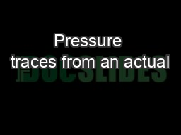 Pressure traces from an actual