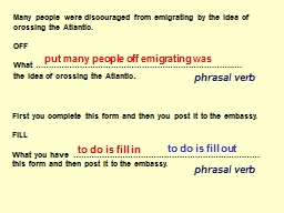 Many people were discouraged from emigrating by the idea of