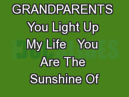 SONGS FOR GRANDPARENTS You Light Up My Life   You Are The Sunshine Of