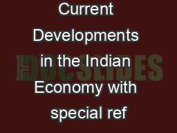 Current Developments in the Indian Economy with special ref