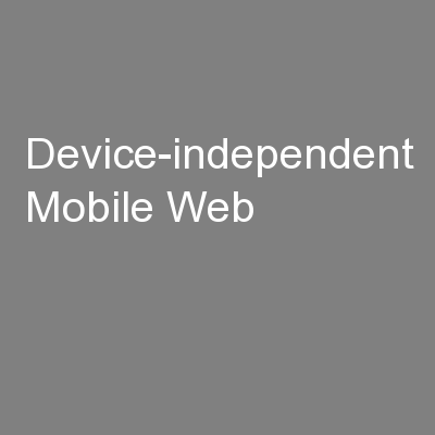 Device-independent Mobile Web PowerPoint PPT Presentation