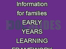 BELONGING BEING  BECOMING The Early Years Learning Framework for Australia Information for families EARLY YEARS LEARNING FRAMEWORK A new national early learning framework for children from birth to v