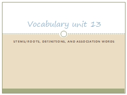 Stems/Roots, Definitions, and Association Words