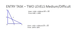 ENTRY TASK – TWO LEVELS Medium/Difficult