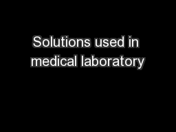 Solutions used in medical laboratory