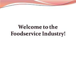 Welcome to the Foodservice Industry!