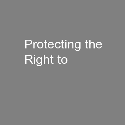 Protecting the Right to