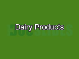 Dairy Products PowerPoint PPT Presentation