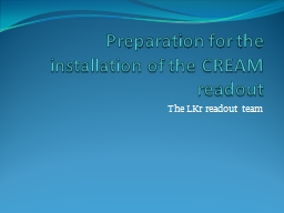 Preparation for the installation of the CREAM readout