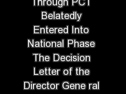 Dispensation of Patent Application Through PCT Belatedly Entered Into National Phase The Decision Letter of the Director Gene ral of Intellectual Property Rights No