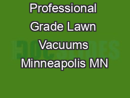 Professional Grade Lawn Vacuums Minneapolis MN