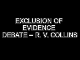 EXCLUSION OF EVIDENCE DEBATE – R. V. COLLINS