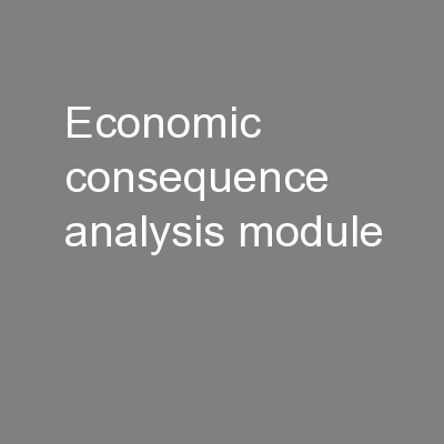 Economic Consequence Analysis Module: PowerPoint Presentation, PPT - DocSlides
