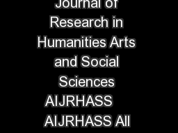 ISSN Print   ISSN Online   ISSN CD ROM   American International Journal of Research in Humanities Arts and Social Sciences AIJRHASS     AIJRHASS All Rights Reserved Page  AIJR HASS is a refereed inde