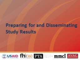 Preparing for and Disseminating Study Results PowerPoint PPT Presentation