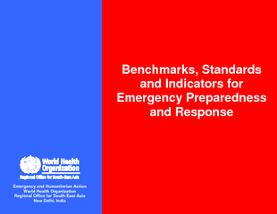 Draft VI July  Page  Benchmarks Standards and Indicators for Emergency Preparedness and Response Emergency and Humanitarian Action World Health Organization Regional Office for SouthEast Asia New Del