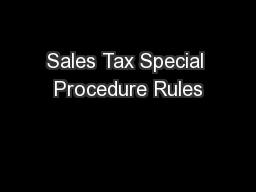 Sales Tax Special Procedure Rules PowerPoint PPT Presentation