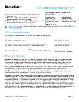 IRA Change of Beneciary Form Use this form to update your beneciary on your Individual Retirement Account IRA at BlackRock only