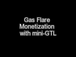 Gas Flare Monetization with mini-GTL
