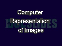 Computer Representation of Images PowerPoint PPT Presentation