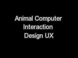 Animal Computer Interaction Design UX