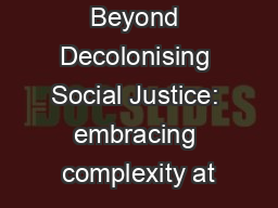 Beyond Decolonising Social Justice: embracing complexity at