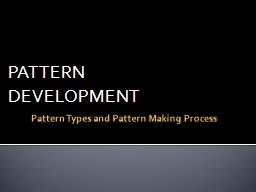 Pattern Types and Pattern Making Process PowerPoint PPT Presentation