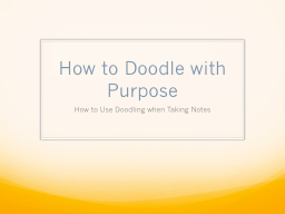 How to Doodle with Purpose PowerPoint PPT Presentation