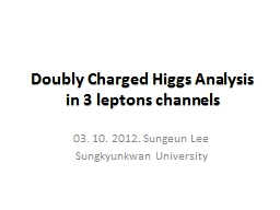 Doubly Charged Higgs Analysis
