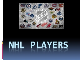 NHL PLAYERS PowerPoint PPT Presentation