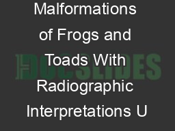 Field Guide to Malformations of Frogs and Toads With Radiographic Interpretations U