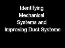 Identifying Mechanical Systems and Improving Duct Systems PowerPoint PPT Presentation