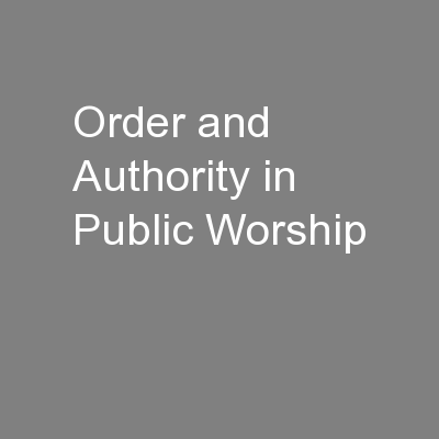 Order and Authority in Public Worship