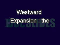 Westward Expansion : the