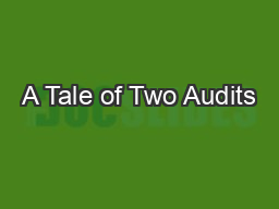 A Tale of Two Audits PowerPoint PPT Presentation