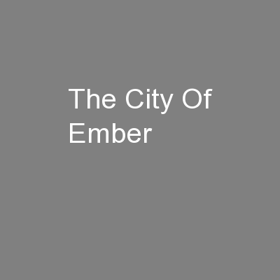 The City Of Ember PowerPoint PPT Presentation