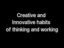 Creative and Innovative habits of thinking and working