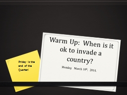 Warm Up:  When is it ok to invade a country?