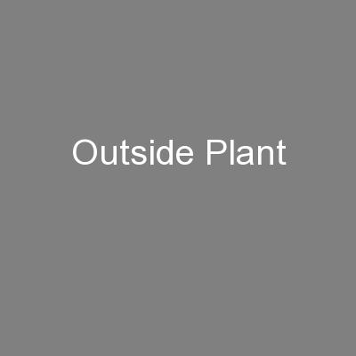 Outside Plant PowerPoint PPT Presentation