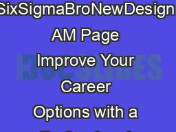 Education and Business Six Sigma Lean Green and Black Belt Programs SixSigmaBroNewDesign   AM Page   Improve Your Career Options with a Professional Program University of California Irvine Extensions