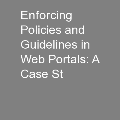 Enforcing Policies and Guidelines in Web Portals: A Case St