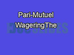 """Pari-Mutuel WageringThe """"greyt"""" thing about betting the dogs"""