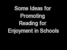 Some Ideas for Promoting Reading for Enjoyment in Schools