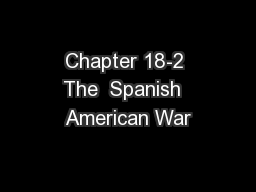Chapter 18-2 The  Spanish  American War
