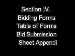 Section IV.  Bidding Forms Table of Forms Bid Submission Sheet Appendi