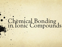 Chemical Bonding in Ionic Compounds